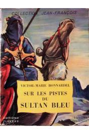 BONNARDEL Victor-Marie - Sur les pistes du sultan bleu
