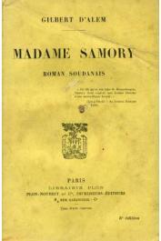 ALEM Gilbert d' - Madame Samory. Roman soudanais