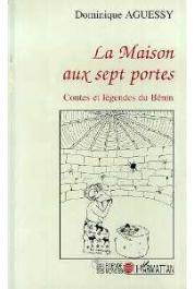 AGUESSY Dominique - La maison aux sept portes: Contes et légendes du Bénin