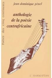 PENEL Jean-Dominique - Anthologie de la poésie centrafricaine