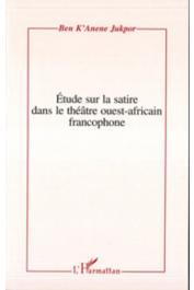 JUKPOR Ben K'anene - Etude sur la satire dans le théâtre ouest-africain francophone