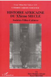 COQUERY-VIDROVITCH Catherine, (éditeur) - Histoire africaine du XXème siècle. Sociétés - Villes - Cultures