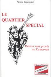 BASSOMB Nouk - Le quartier spécial. Détenu sans procès au Cameroun