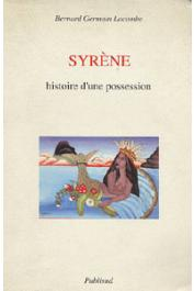 LACOMBE Bernard Germain - Syrène. Histoire d'une possession