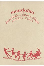 CLAIR Andrée - Moudaïna, ou 2 enfants au coeur de l'Afrique