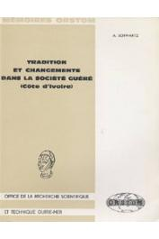 SCHWARTZ Alfred - Tradition et changements dans la société Guéré (Côte d'Ivoire)