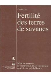 PIERI Christian - Fertilité des terres de savane. Bilan de 30 ans de recherche et de développement agricole au Sud du Sahara