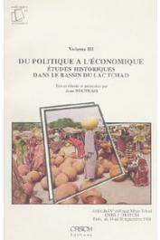BOUTRAIS Jean, (textes réunis par) - Actes du 4eme Colloque Méga-Tchad (Paris, septembre 1988). Volume 3: du politique à l'économique. Etudes historiques dans le bassin du lac Tchad