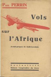 PERRIN Paul, (député de Paris) - Vols sur l'Afrique. Compte rendu de mission