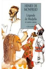 MONFREID Henry de - Légende de Madjelis et autres contes