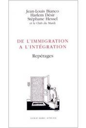 BIANCO Jean-Louis, DESIR Harlem, HESSEL Stéphane - De l'immigration à l'intégration - Repérages