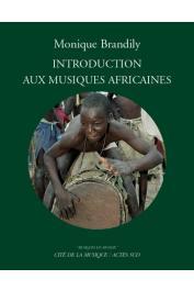 BRANDILY Monique - Introduction aux musiques africaines. Nouvelle édition
