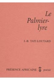 TATI LOUTARD Jean-Baptiste - Le palmier-lyre: poèmes