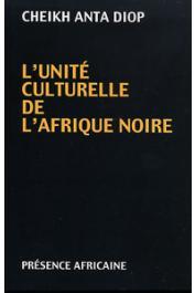 DIOP Cheikh Anta - L'unité culturelle de l'Afrique noire. Domaine du patriarcat et du matriarcat dans l'antiquité classique