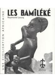 LECOQ Raymond - Les Bamiléké, une civilisation africaine