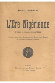 PERRON Michel - L'ère nigérienne. Essai d'épopée anecdotique sur l'histoire de l'Ouest africain français