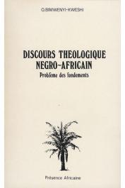 BIMWENYI-KWESHI Oscar - Discours théologique négro-africain. Problèmes des fondements