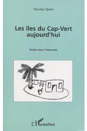 QUINT Nicolas - Les Iles du Cap-Vert aujourd'hui. Perdues dans l'immensité