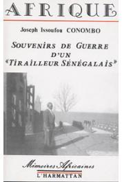 CONOMBO Joseph Issoufou - Souvenirs de guerre d'un tirailleur sénégalais