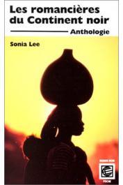 LEE Sonia, (éditeur) - Les romancières du continent noir: anthologie