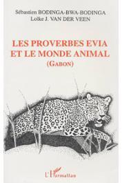 BODINGA-BWA-BODINGA Sébastien, VAN DER VEEN Lolke - Les proverbes Evia et le monde animal: la communauté traditionnelle evia à travers ses expressions proverbiales (Gabon)