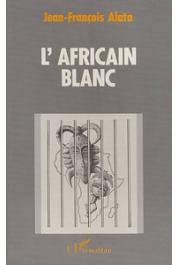 ALATA Jean-François - L'africain blanc