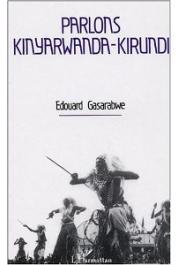 GASARABWE Edouard - Parlons Kinyarwanda-Kirundi. Langue et culture