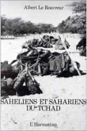 LE ROUVREUR Albert - Sahéliens et Sahariens du Tchad