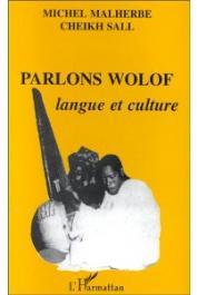 MALHERBE Michel, SALL Cheikh - Parlons wolof. Langue et culture