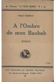 RANDAU Robert - A l'ombre de mon baobab. Immoralités paresseuses