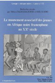 ALMEIDA-TOPOR Hélène d', GOERG Odile - Le mouvement associatif des jeunes en Afrique noire francophone au XX ème siècle: sociétés - villes - cultures