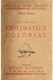 RANDAU Robert - Le parfait explorateur colonial