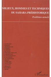 AUMASSIP G., FERHAT N., HEDDOUCHE A. - Milieux, hommes et techniques du Sahara préhistorique: problèmes actuels