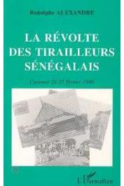 ALEXANDRE Rodolphe - La révolte des tirailleurs sénégalais à Cayenne, 24-25 février 1946