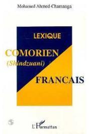 AHMED-CHAMANGA Mohamed - Lexique comorien (dialecte shindzuani) - français