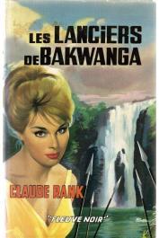 RANK Claude - Les lanciers de Bakwanga