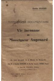 AUGOUARD, (Chanoine) - Physionomie documentaire ou vie inconnue de Monseigneur Augouard