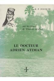 FOUQUER Roger - Le docteur Adrien Atiman médecin catéchiste au Tanganyika, sur les traces de Vincent de Paul