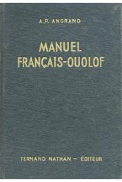 ANGRAND Armand-Pierre - Manuel français-ouolof. Nouvelle éditon corrigée et augmentée