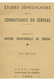 BRIGAUD Félix - Histoire traditionnelle du Sénégal