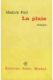 FALL Malick - La plaie (Albin Michel broché)