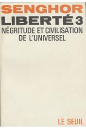 SENGHOR Léopold Sedar - Liberté 3: négritude et civilisation de l'universel