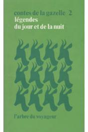Collectif - Contes de la gazelle, Tome 02 - Légendes du jour et de la nuit