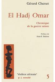 CHENET Gérard - El Hadj Omar, chronique de la guerre sainte