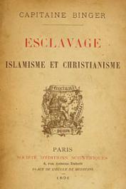 BINGER Louis-Gustave, (Capitaine) - Esclavage, islamisme et christianisme