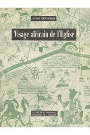 GRAVRAND Henry, (C. S. s.p.) - Visages africains de l'Eglise: une expérience au Sénégal