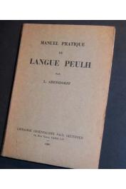 ARENSDORFF L. - Manuel pratique de langue peulh - Edition 1913