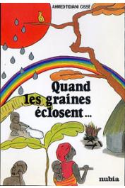 CISSE Ahmed-Tidjani - Quand les graines éclosent