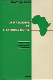 DIENG Amady Aly - Le Marxisme et l'Afrique noire. Bilan d'un débat sur l'universalité du marxisme
