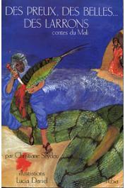 SEYDOU Christiane (traduits du peul et adaptés par) - Des Preux, des belles …. Des larrons. Contes du Mali dits par Dieynaba Allaye Tangara & Boukari Allaye Amadou